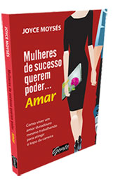 Livro Mulheres de Sucesso Querem Poder... Amar
